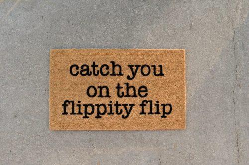 Catch You On The Flippity Flip Doormat