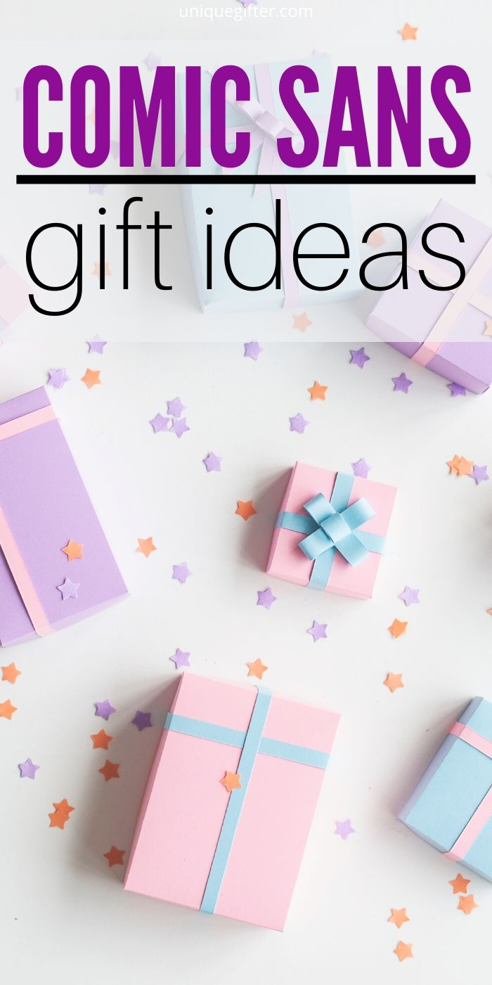 Best Comic Sans Gift Ideas | Font Gifts | Gifts For People Who Love Comic Sans | Gifts For People Who Hate Comic Sans | Comic Sans Presents For Anyone | #gifts #giftguide #presents #comicsans #fonts #creative #funny #best #uniquegifter