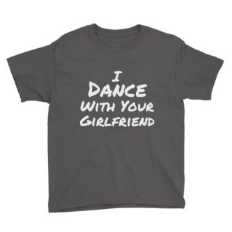 Dance With Your Girlfriend Shirt