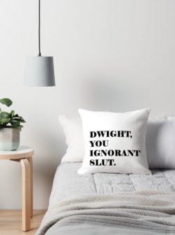 Dwight, You Ignorant Slut Throw Pillow