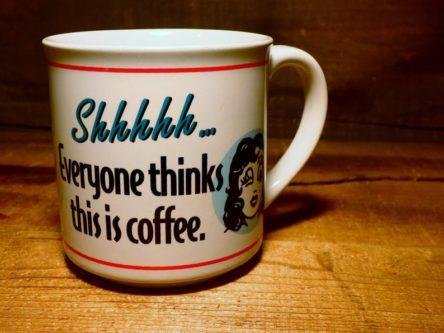 Everyone thinks this is coffee mug