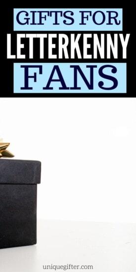 Best Gifts for Letterkenny Fans | Letterkenny Gifts | Presents For People Who Enjoy Letterkenny | #gifts #giftguide #letterkenny #fans #uniquegifter