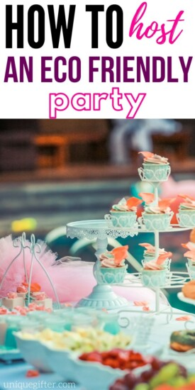 How to Host an Eco-Friendly Party | Party Planning | Eco-Friendly Parties | Creating A Party That's Eco-Friendly | #party #planning #ecofriendly #environmentlyfriendly #uniquegifter