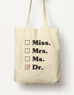 Miss. Mrs. Ms. Dr. Cotton Tote Bag