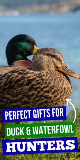 Best Perfect Gifts for Duck & Waterfowl Hunters | Fantastic Gifts For Hunters | Hunting Gifts For Men or Women | Duck Hunter Presents | Waterfowl Hunter Presents | #gifts #giftguide #presents #ducks #waterfowl #hunter #uniquegifter