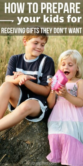 How to Prepare your Kids for Receiving Gifts They Don't Want to Receive | Gift Giving Etiquette For Kids | Best Tips For Preparing Kids For Gifts | #gift #presents #etiquette #kids #uniquegifter