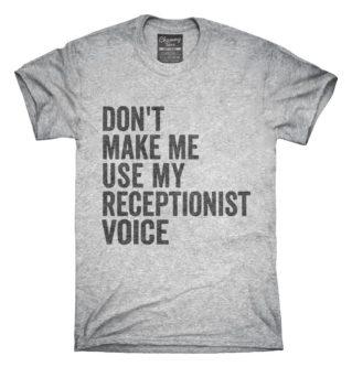 Receptionist voice t-shirt