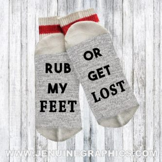 rub my feet or get lost women's sock gag gift