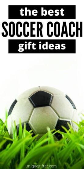 Best Soccer Coach Gifts | Soccer Coach Presents They Will Love | Coach Gifts They Will Actually Enjoy! | Creative Soccer Coach Presents | #gifts #giftguide #presents #soccer #coach #thankyou #uniquegifter