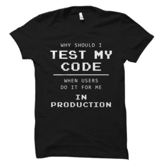 Test My Code Shirt