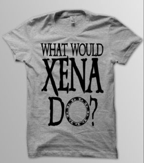 """What would Xena do?"" T-shirt"