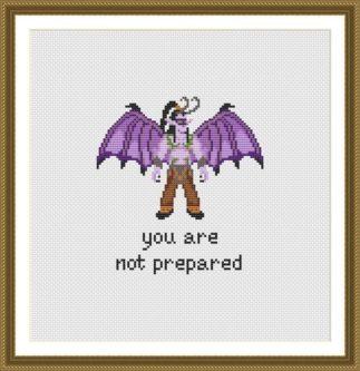 You Are Not Prepared Cross Stitch Pattern