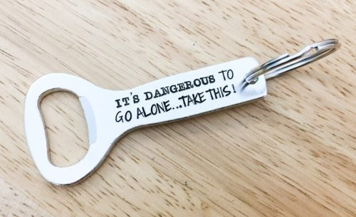 Dangerous To Go Alone Keychain Bottle Opener