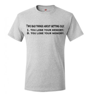 Getting Old Shirt