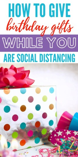 How to Give Birthday Gifts When You're Social Distancing   Birthday Celebrations When Social Distancing   Social Distancing And Birthdays   Dealing With Celebrations When Social Distancing   #gifts #giftguide #socialdistancing #birthdays #creative #uniquegifter