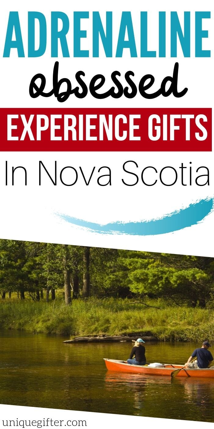 Adrenaline Junkie Experience Gift Ideas in Nova Scotia | Nova Scotia Presents | Best Presents For Adventure | Creative Adventure Gifts | Experience Gift Ideas | #gifts #giftguide #presents #novascotia #uniquegifter