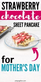 Strawberry Chocolate Sheet Pancake for Mother's Day | Mother's Day Brunch Ideas | Mother's Day Breakfast | Recipes For Mom | Celebrate Mom | #mothersday #mom #brunch #breakfast #pancakes #easy #best #uniquegifter