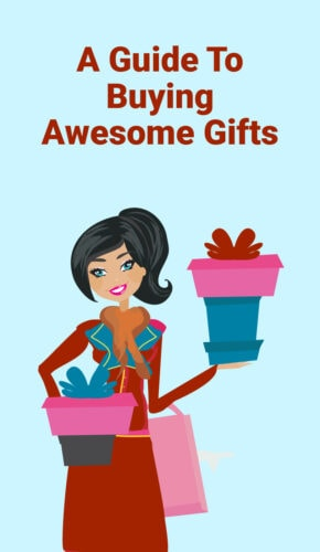 Guide To Buying Awesome Gifts